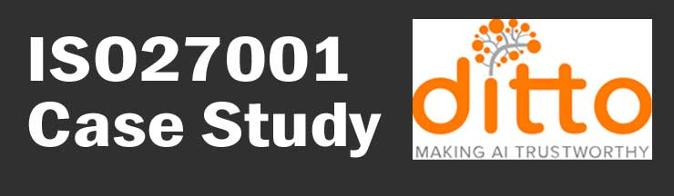 ISO27001 Case Study Ditto AI software developer